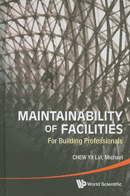 Maintainability of Facilities: For Building Professionals (BOK)