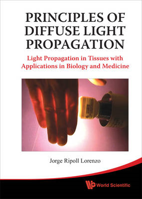 Principles of Diffuse Light Propagation: Light Propagation in Tissues with Applications in Biology a (BOK)