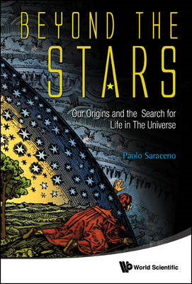 Beyond the Stars: Our Origins and the Search for Life in the Universe (BOK)
