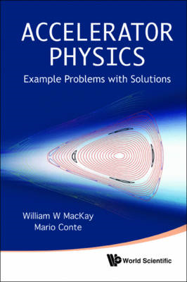 Accelerator Physics: Example Problems with Solutions (BOK)
