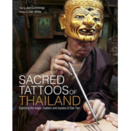 Sacred Tattoos of Thailand: Unveiling the Magic, Power and Mystery of Thailand's Ancient Tattoos (BOK)