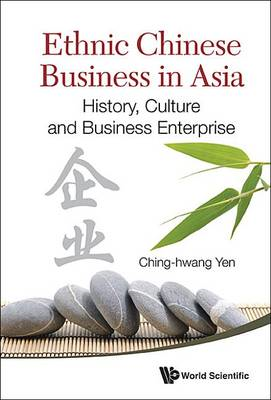 Ethnic Chinese Business in Asia: History, Culture and Business Enterprise (BOK)