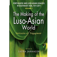 Portuguese and Luso-Asian Legacies 1511-2011: Complexities of Engagement, Culture and Identity in So (BOK)