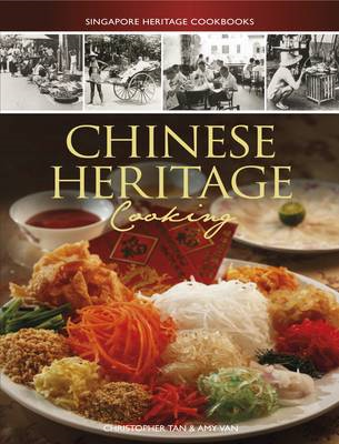Singapore Heritage Cookbooks: Chinese Heritage Cooking (BOK)