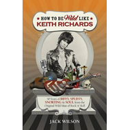 How to be Wild Like Keith Richards (BOK)