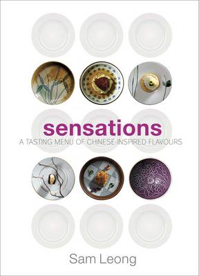 Sensations: A Tasting Menu of Chinese-inspired Flavours (BOK)