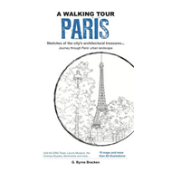 A Walking Tour Paris: Sketches of the City's Architectural Treasures (BOK)