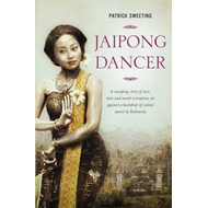 Jaipong Dancer: A Sweeping Story of Love, Hate and Moral Corruption Set Against a Backdrop of Violen (BOK)