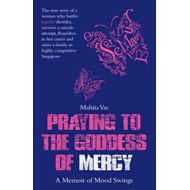 Praying to the Goddess of Mercy: A Memoir of Mood Swings (BOK)