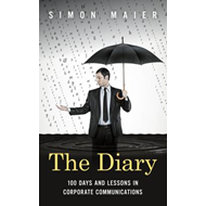 The Diary: 100 Days and Lessons in Corporate Communications (BOK)