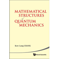 Mathematical Structures Of Quantum Mechanics (BOK)