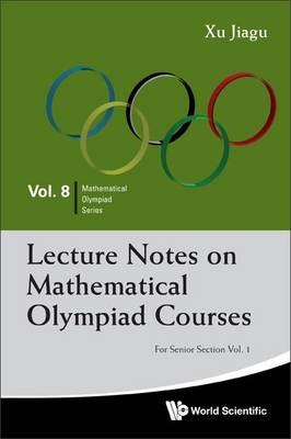 Lecture Notes On Mathematical Olympiad Courses: For Senior S (BOK)
