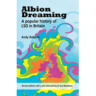 Albion Dreaming: A Popular History of LSD in Britain (BOK)