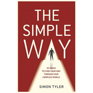 The Simple Way: 52 Ideas to Find Your Way Through Our Complex World (BOK)