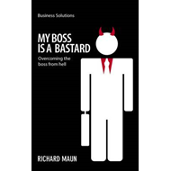 My Boss is a Bastard: Overcoming the Boss from Hell (BOK)