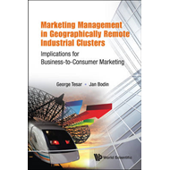 Marketing Management in Geographically Remote Industrial Clusters: Implications for Business-to-Cons (BOK)