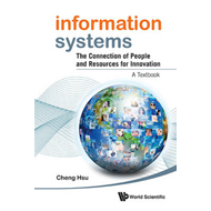 Information Systems: The Connection of People and Resources for Innovation - A Textbook (BOK)