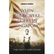 When There Were Tigers in Singapore (BOK)