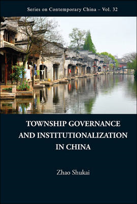 Township Governance And Institutionalization In China (BOK)