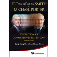 From Adam Smith to Michael Porter and Beyond: Evolution of Competitiveness Theory (BOK)