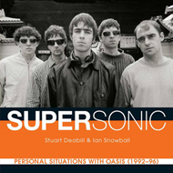 Supersonic: Personal Situations with Oasis (1992 - 96) (BOK)