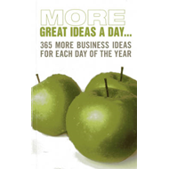 More Great Ideas a Day: 365 More Business Ideas for Each Day of the Year (BOK)