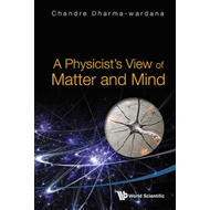A Physicist's View of Matter and Mind (BOK)