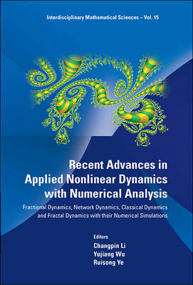 Recent Advances in Applied Nonlinear Dynamics with Numerical Analysis: Fractional Dynamics, Network (BOK)