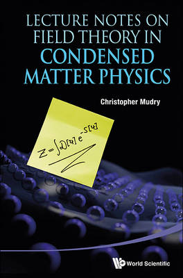 Lecture Notes On Field Theory In Condensed Matter Physics (BOK)