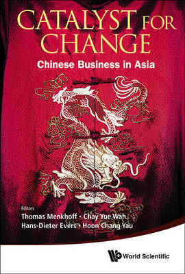Catalyst for Change: Chinese Business in Asia (BOK)