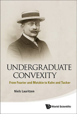 Undergraduate Convexity: From Fourier And Motzkin To Kuhn An (BOK)