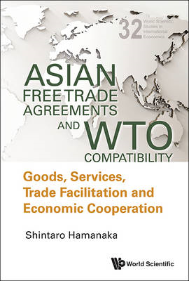 Asian Free Trade Agreements And Wto Compatibility: Goods, Se (BOK)