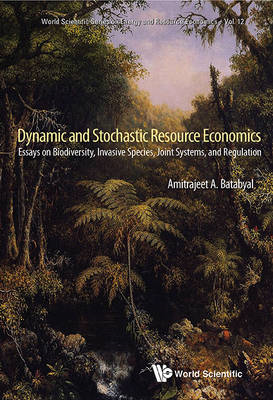 Dynamic And Stochastic Resource Economics: Essays On Biodive (BOK)