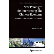 New Paradigm For Interpreting The Chinese Economy: Theories, (BOK)