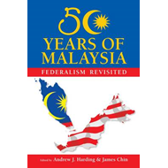 50 Years of Malaysia: Federalism Revisited (BOK)