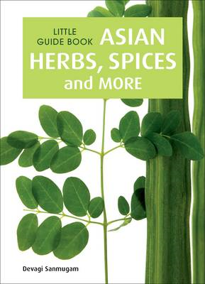 Little Guide Book: Asian Herbs, Spices & More (BOK)