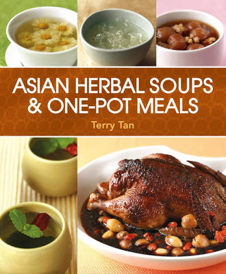Asian Herbal Soups & One-Pot Meals (BOK)