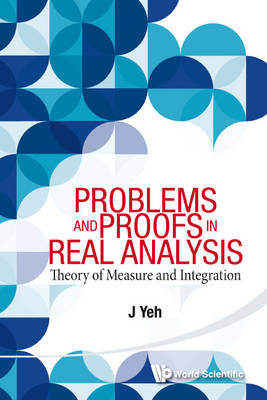 Problems And Proofs In Real Analysis: Theory Of Measure And (BOK)