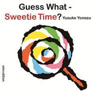 Guess What? Sweetie Time (BOK)
