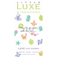 Little Singapore Luxe City Guide (BOK)