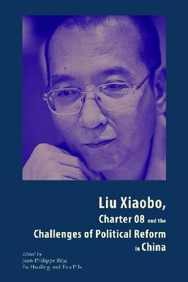 Liu Xiaobo, Charter 08 and the Challenges of Political Reform in China (BOK)