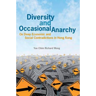 Diversity and Occasional Anarchy: On Deep Economic and Social Contradictions in Hong Kong (BOK)