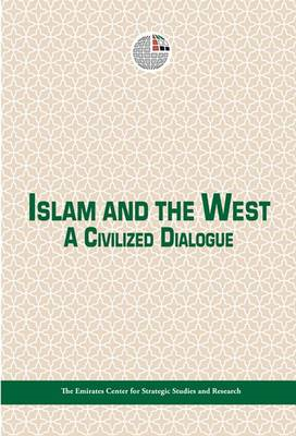 Islam and the West: A Civilized Dialogue (BOK)