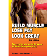 Build Muscle, Lose Fat, Look Great (BOK)
