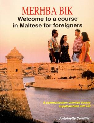 Merhba Bik: Welcome to a Course in Maltese for Foreigners (BOK)