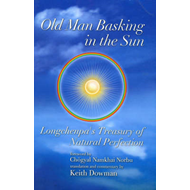 Old Man Basking in the Sun: Longchenpa's Treasury of Natural Perfection (BOK)