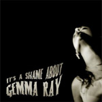 It's A Shame About Gemma Ray (CD)