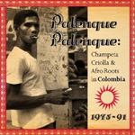 Palenque Palenque: Champeta Criolla And Afro-Roots In Columbia 1975-1991 (CD)