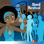 NPR Discover Songs: Soul Revival (CD)