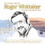 The Golden Age Of Roger Whittaker - 50 Years Of Classic Hits (CD)